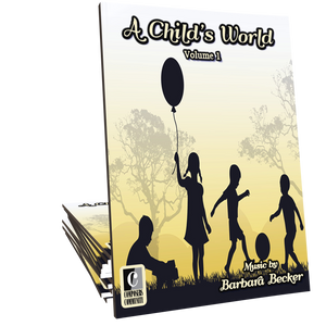 A Child's World: Volume 1 - Songbook by Barbara Becker