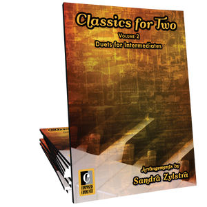 Classics for Two: Volume 2 - Duets by Sandra Zylstra