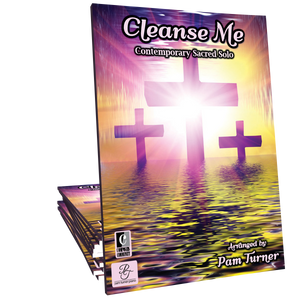 Cleanse Me - Arranged by Pam Turner