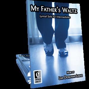 My Father's Waltz by Lisa Donovan Lukas
