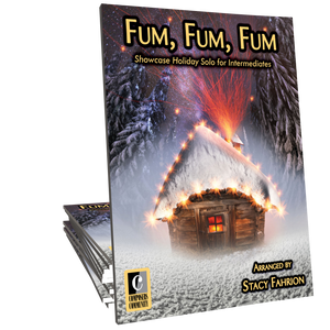 Fum, Fum, Fum - Arranged by Stacy Fahrion
