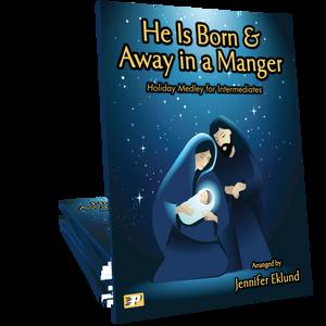 Medley: He is Born & Away in a Manger