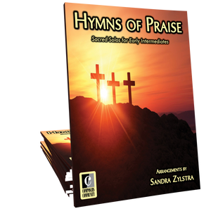 Hymns of Praise - Arrangements by Sandra Zylstra