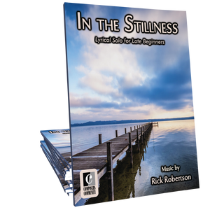 In the Stillness - Music by Rick Robertson