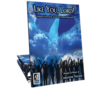 Like You, Lord! - Music by Chrisanne Nahum