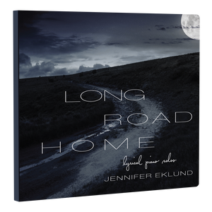 Long Road Home (Piano Solo Album by Jennifer Eklund)