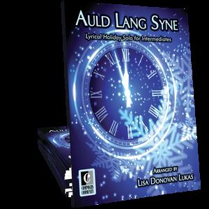 Auld Lang Syne - Arranged by Lisa Donovan Lukas