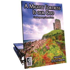 A Mighty Fortress Is Our God - Arranged by Stacy Fahrion