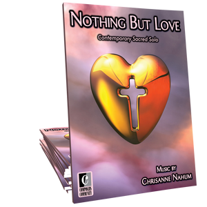 Nothing But Love - Music by Chrisanne Nahum