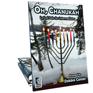 Oh, Chanukah - Arranged by Debbie Center