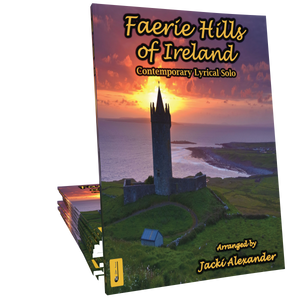 Faerie Hills of Ireland Arranged by Jacki Alexander