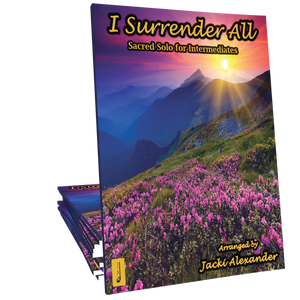 I Surrender All Arranged by Jacki Alexander