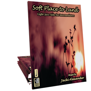 Soft Place to Land - Music by Jacki Alexander