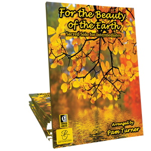 For the Beauty of the Earth - Arranged by Pam Turner