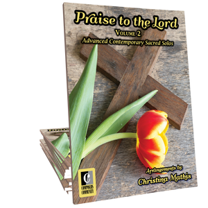 Praise to the Lord Volume 2 Songbook