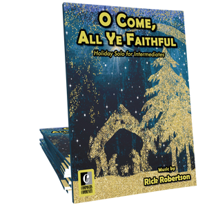 O Come, All Ye Faithful - Arranged by Rick Robertson