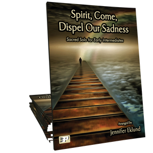 Spirit, Come, Dispel Our Sadness