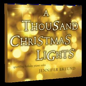 A Thousand Christmas Lights (Piano Solo Album by Jennifer Eklund)