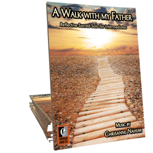 A Walk with my Father - Music by Chrisanne Nahum