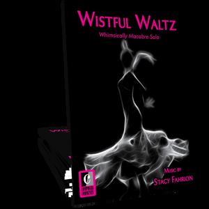 Wistful Waltz - Music by Stacy Fahrion