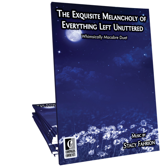 The Exquisite Melancholy of Everything Left Unuttered - Duet by Stacy Fahrion