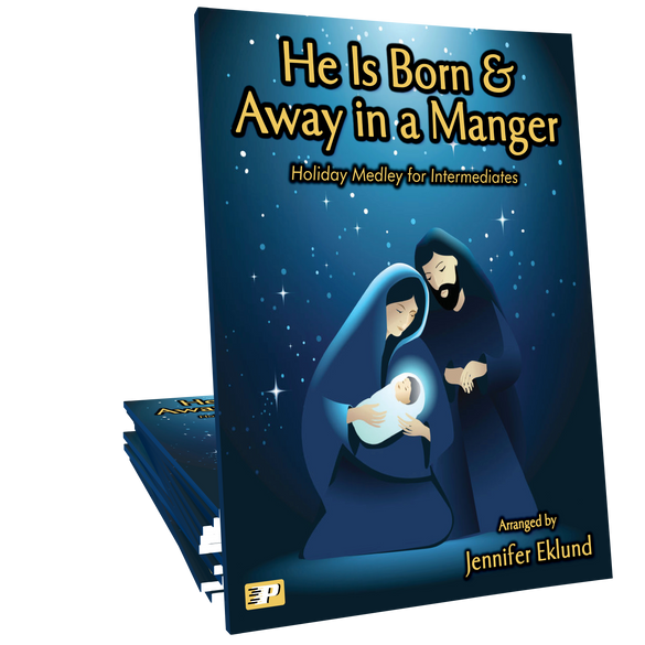 Medley: He is Born & Away in a Manger