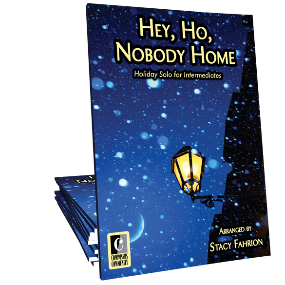 Hey, Ho, Nobody Home - Arranged by Stacy Fahrion
