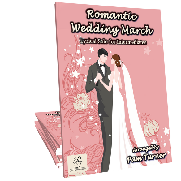 Romantic Wedding March Arranged by Pam Turner