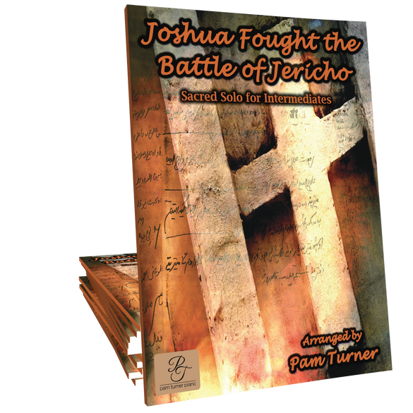 Joshua Fought the Battle of Jericho Arranged by Pam Turner