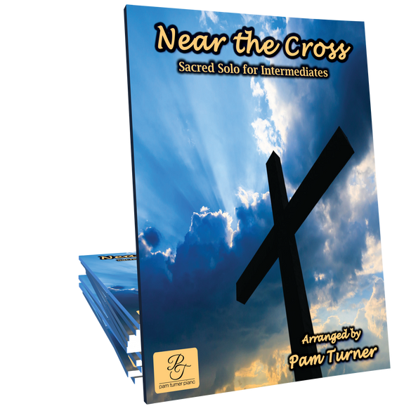 Near the Cross - Arranged by Pam Turner