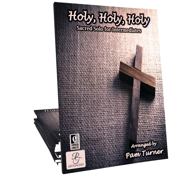 Holy, Holy, Holy - Arranged by Pam Turner