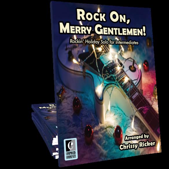 Rock On, Merry Gentlemen! - Arranged by Chrissy Ricker