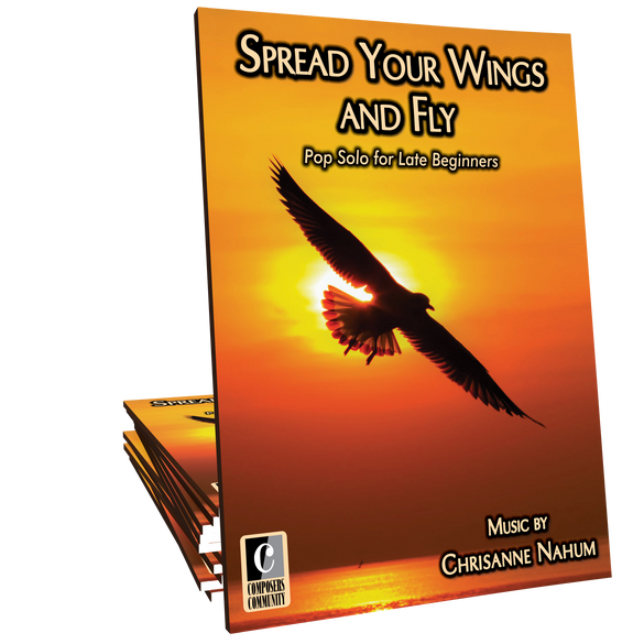 Spread Your Wings and Fly - Music by Chrisanne Nahum