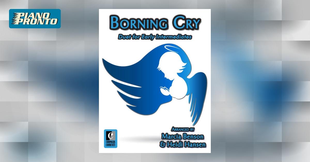 Borning Cry - Duet Arranged by Marcia Benson & Heidi Hansen ...