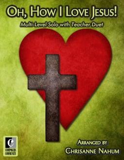 Oh, How I Love Jesus!