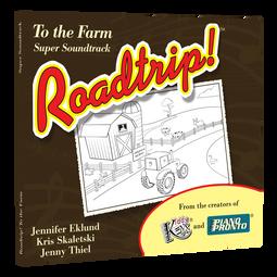 Roadtrip!® To the Farm: Super Soundtrack