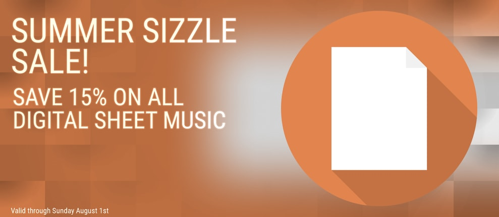 SUMMER SIZZLE SALE! SAVE 15% ON ALL DIGITAL SHEET MUSIC